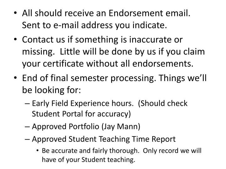 All should receive an Endorsement email.  Sent to e-mail address you indicate.
