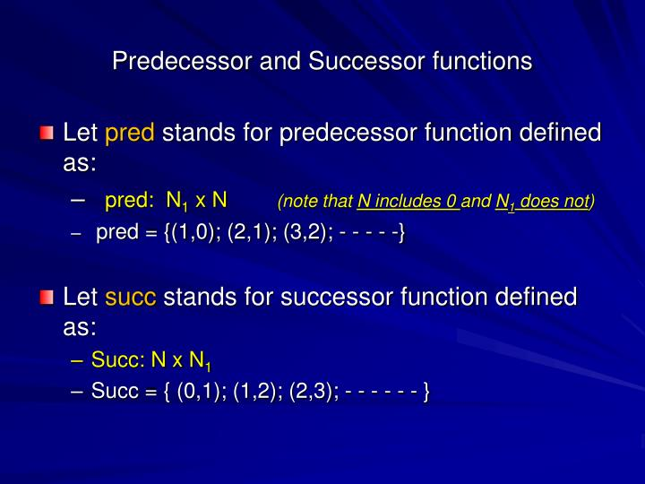Predecessor and Successor functions