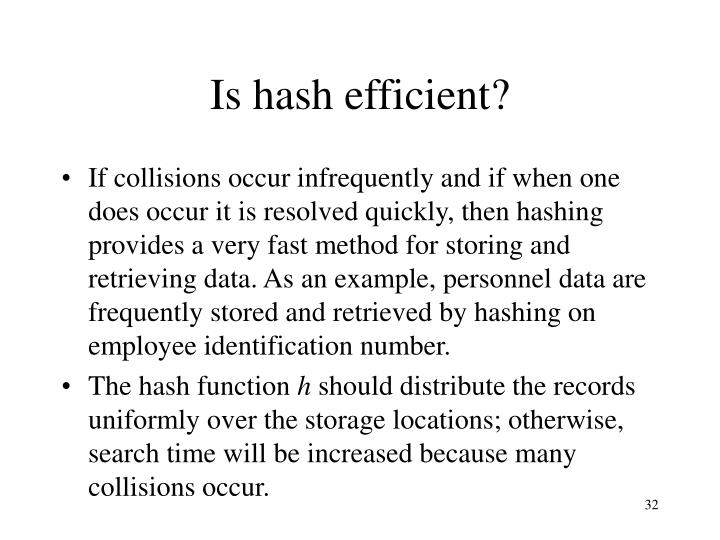 Is hash efficient?