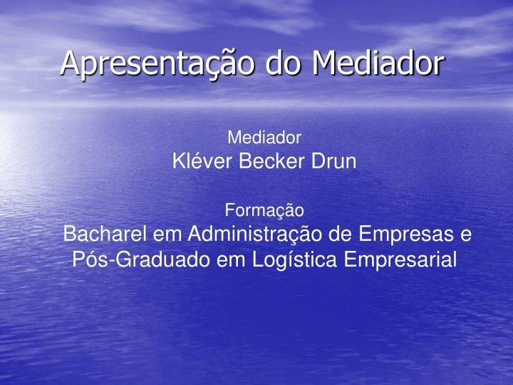 Apresentação do Mediador