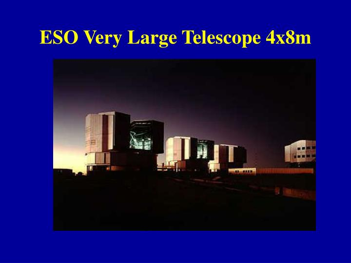ESO Very Large Telescope 4x8m