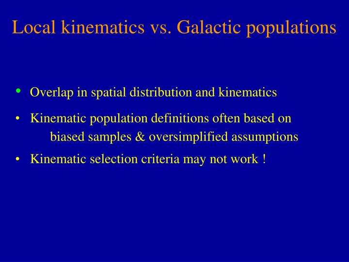 Local kinematics vs. Galactic populations