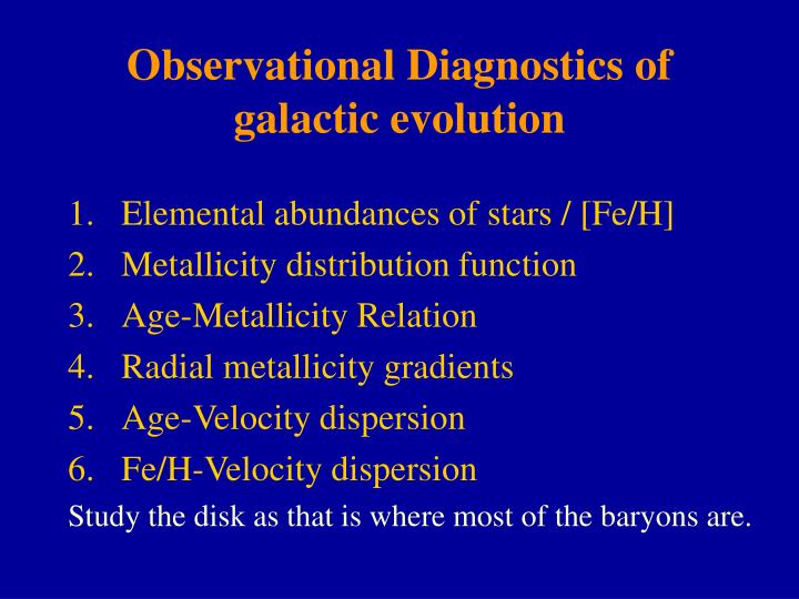 Observational Diagnostics of galactic evolution