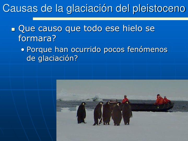 Causas de la glaciación del pleistoceno