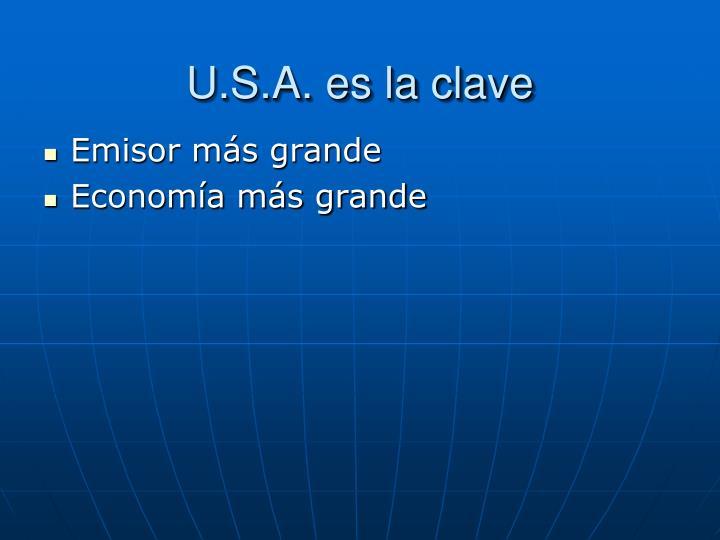 U.S.A. es la clave