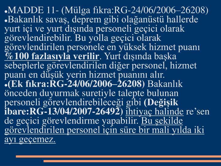 MADDE 11- (Mlga fkra:RG-24/06/200626208)