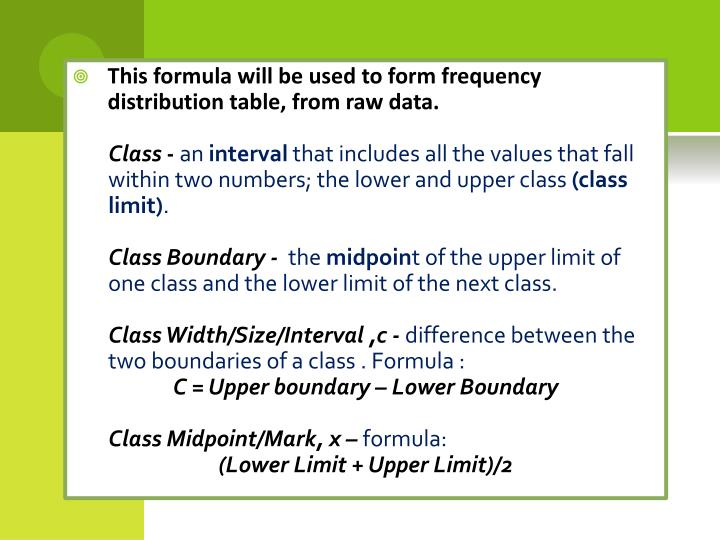 This formula will be used to form frequency distribution table, from raw data.