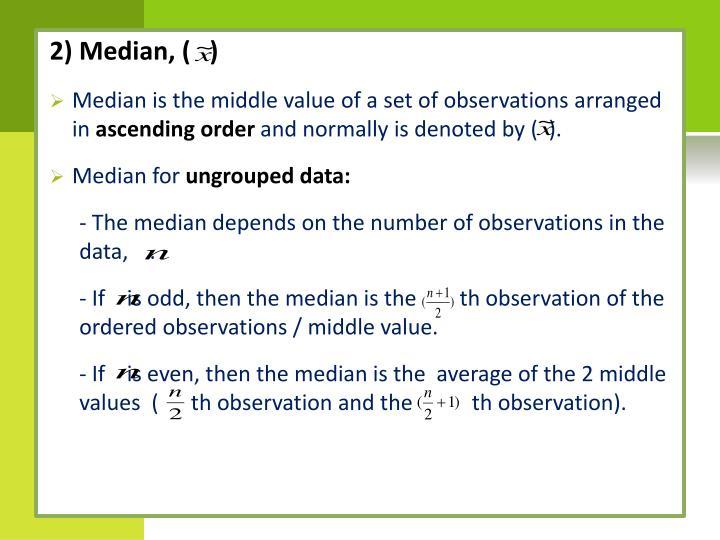 2) Median, (   )