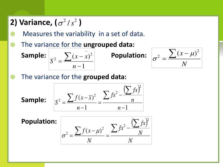 2) Variance, (           )