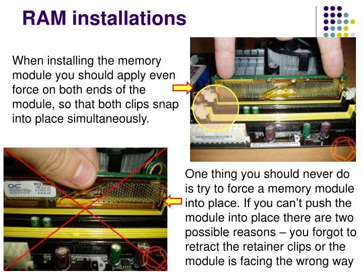 RAM installations