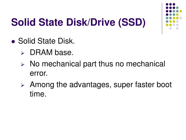 Solid State Disk/Drive (SSD)