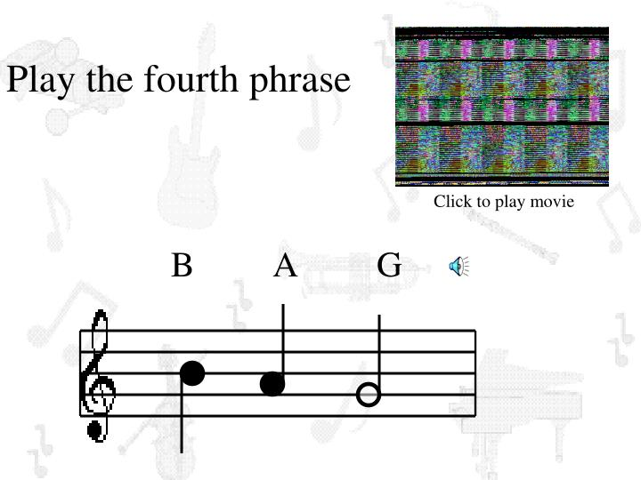 Play the fourth phrase