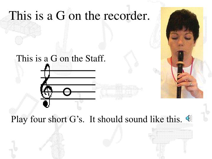 This is a G on the recorder.