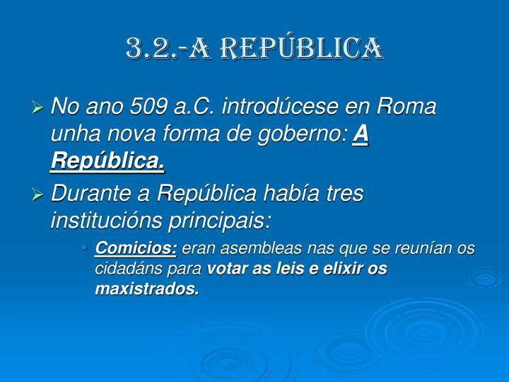 3.2.-A REPÚBLICA