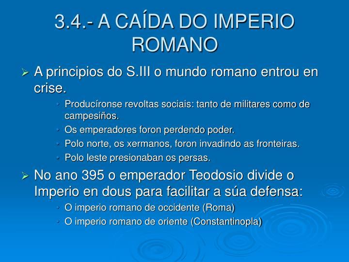 3.4.- A CAÍDA DO IMPERIO ROMANO