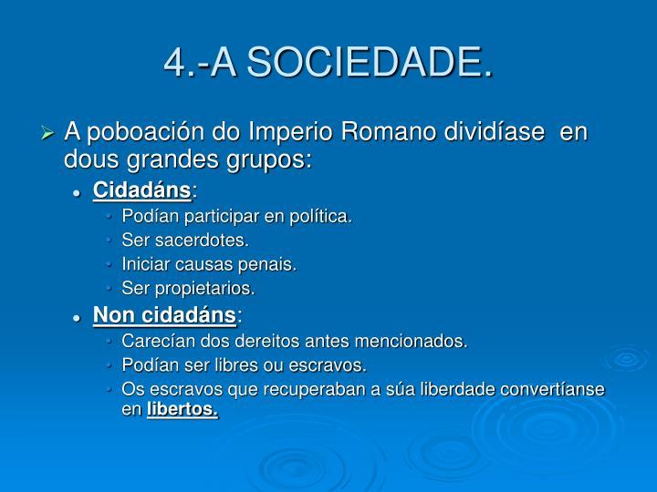 4.-A SOCIEDADE.