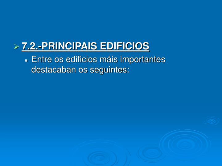 7.2.-PRINCIPAIS EDIFICIOS