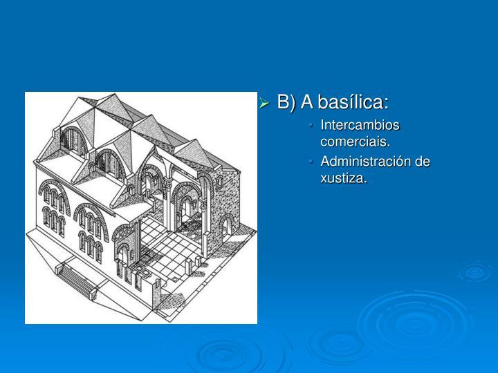 B) A basílica: