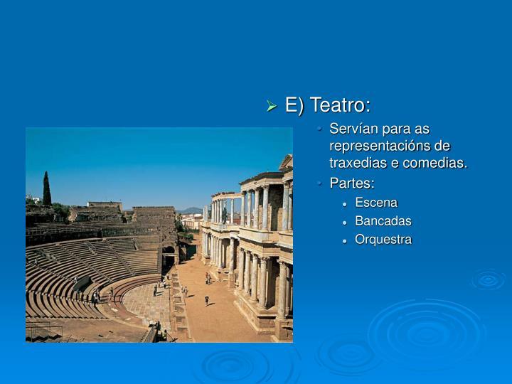 E) Teatro: