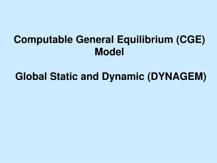 Computable general equilibrium cge model global static and dynamic dynagem