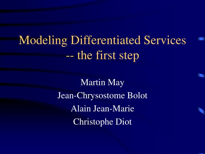 Modeling differentiated services the first step