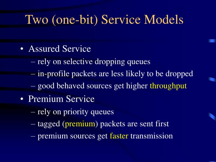 Two (one-bit) Service Models
