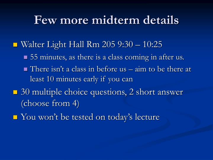 Few more midterm details