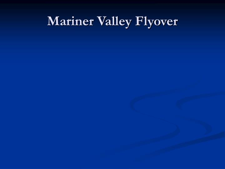 Mariner Valley Flyover