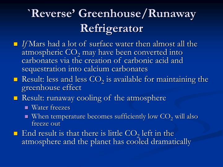 `Reverse' Greenhouse/Runaway Refrigerator