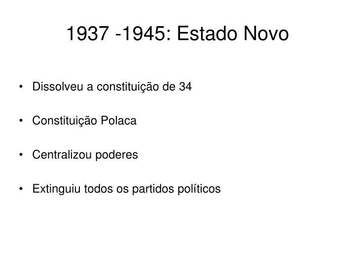 1937 -1945: Estado Novo