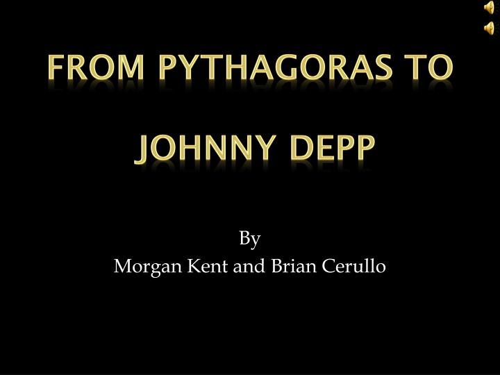 From pythagoras to johnny depp