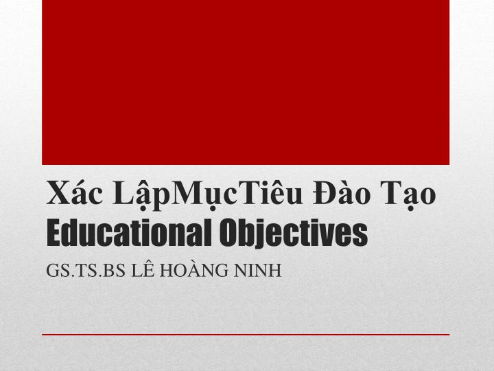 X c l pm cti u o t o educational objectives