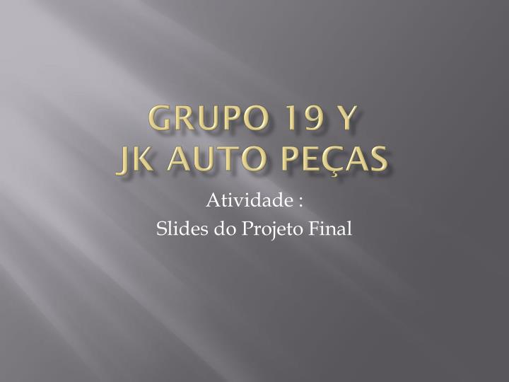 Grupo 19 y jk auto pe as