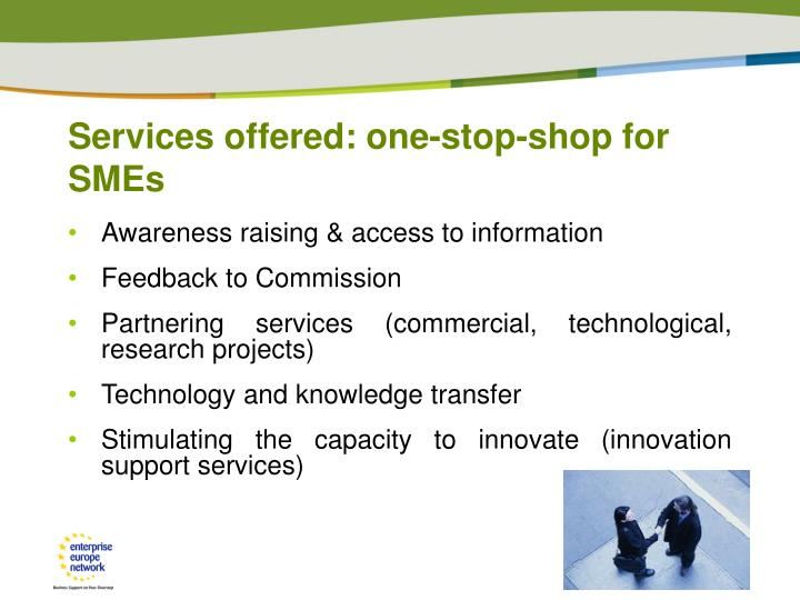 Services offered: one-stop-shop for SMEs
