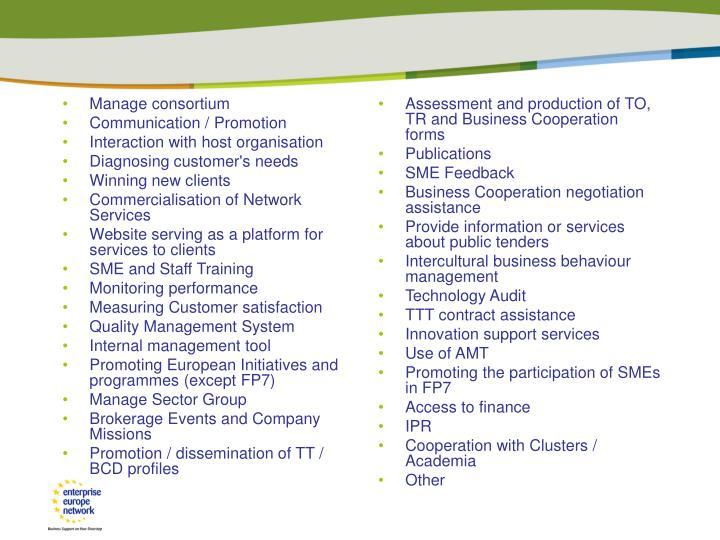 Manage consortium