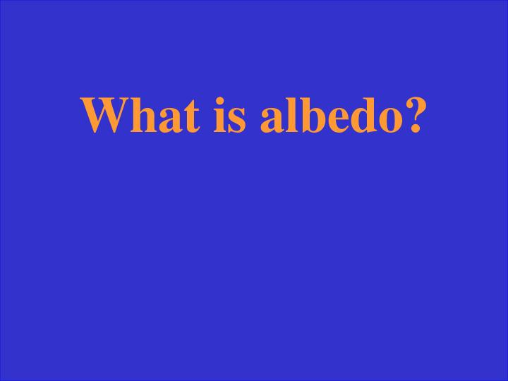 What is albedo?