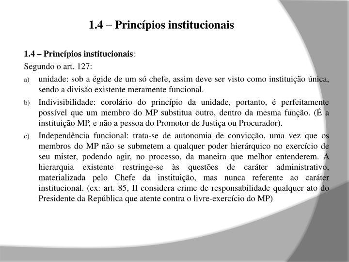 1.4 – Princípios institucionais