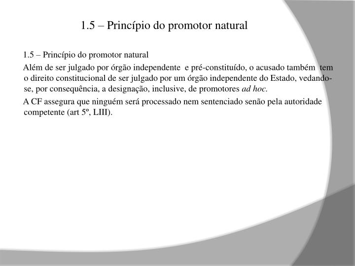 1.5 – Princípio do promotor natural