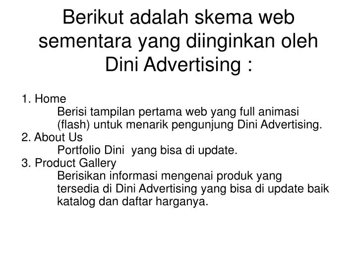 Berikut adalah skema web sementara yang diinginkan oleh Dini Advertising :