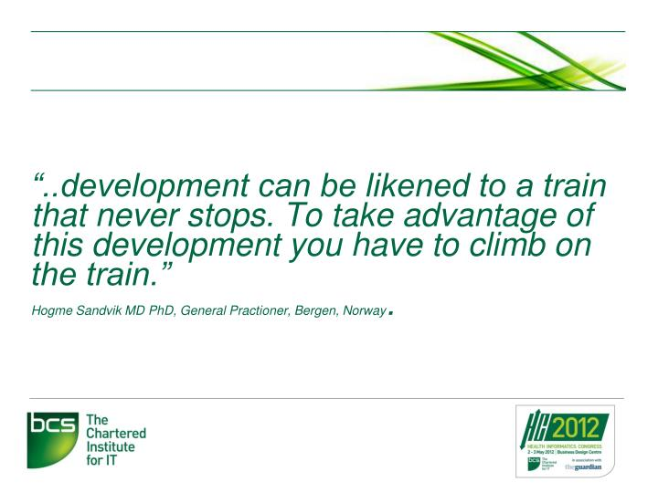 """..development can be likened to a train that never stops. To take advantage of this development you have to climb on the train."""