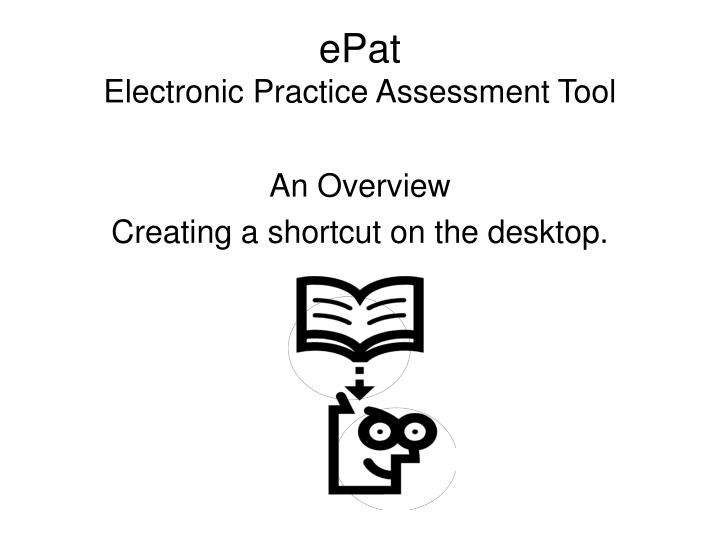 Epat electronic practice assessment tool