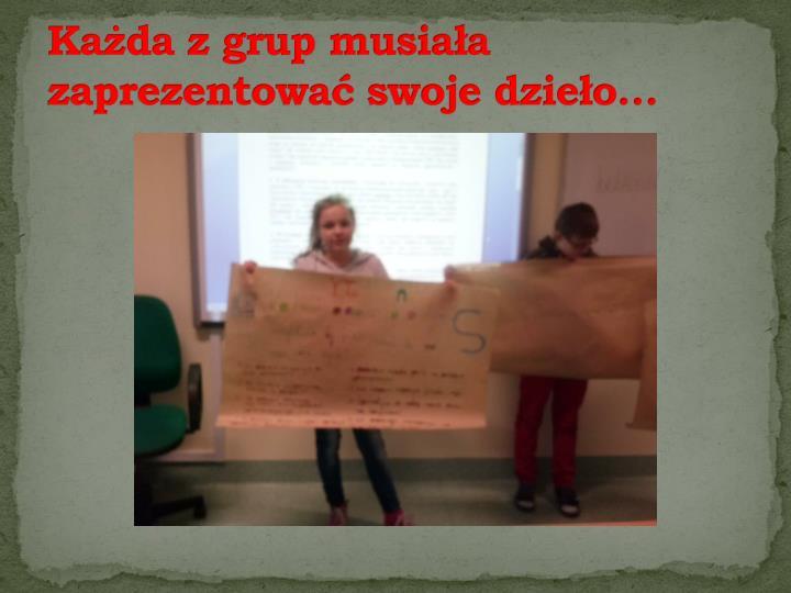 Każda z grup musiała zaprezentować swoje dzieło…