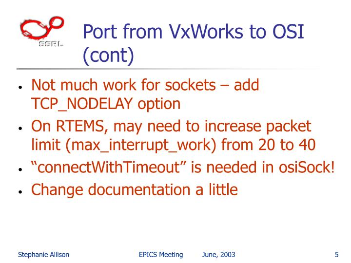 Port from VxWorks to OSI (cont)