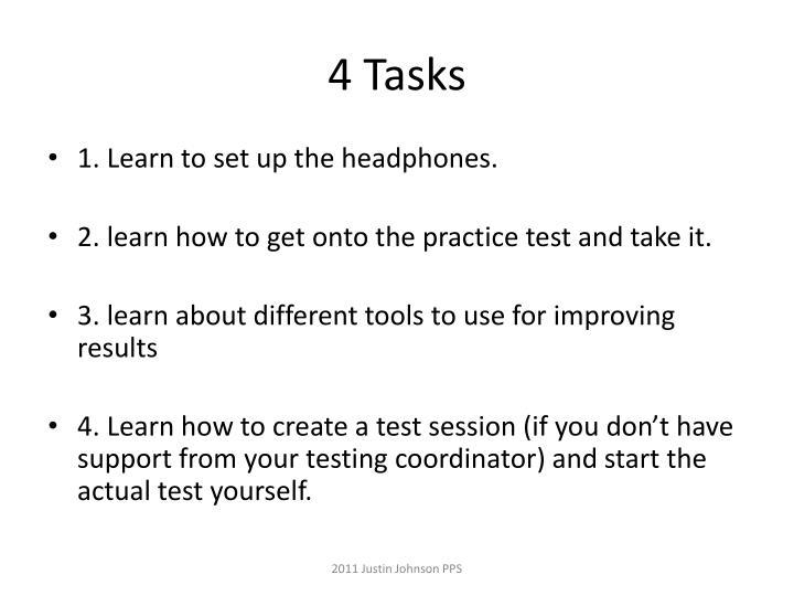 4 Tasks