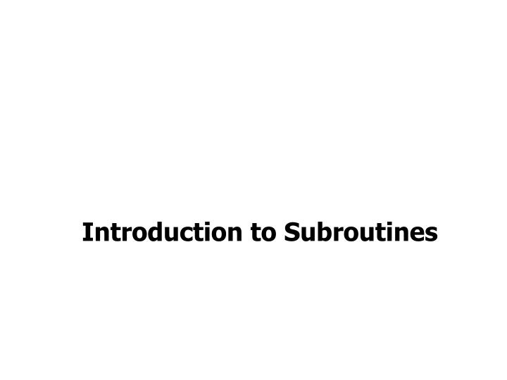 Introduction to subroutines