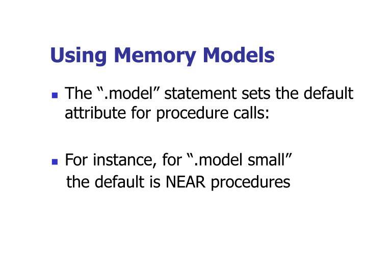 Using Memory Models