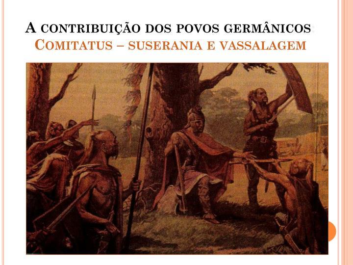 A contribuição dos povos germânicos