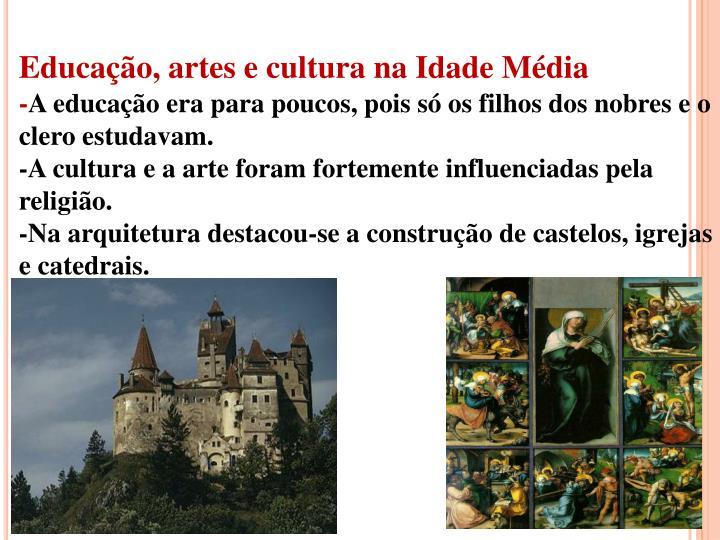 Educação, artes e cultura na Idade Média