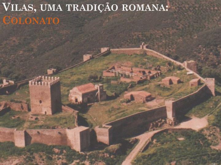 Vilas, uma tradição romana: