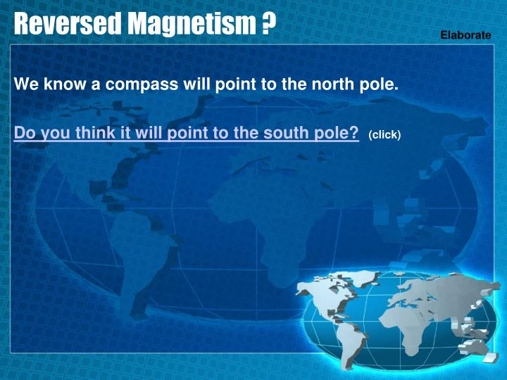 Reversed Magnetism ?